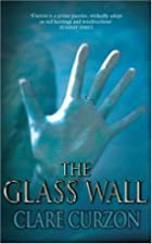 The Glass Wall by Clare Curzon