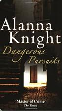 Dangerous Pursuits by Alanna Knight