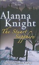 The Stuart Sapphire by Alanna Knight