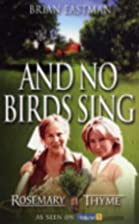 And No Bird Sings (Rosemary & Thyme) by…