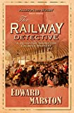 Marston, Edward: The Railway Detective