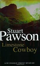 Limestone Cowboy by Stuart Pawson