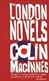 MacInnes, Colin: The London Novels