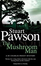 The Mushroom Man (Di Charlie Priest…