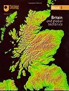 Britain and Global Tectonics: Block 5…