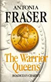 Antonia Fraser: The Warrior Queens