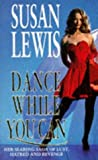Susan Lewis: Dance While You Can