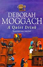 The Quiet Drink by Deborah Moggach