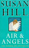 SUSAN HILL: Air And Angels
