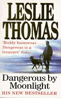 Dangerous by Moonlight by Leslie Thomas
