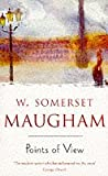 W.SOMERSET MAUGHAM: Points of View