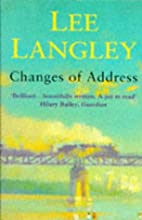 Changes of Address by Lee Langley