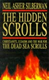 NEIL ASHER SILBERMAN: 'THE HIDDEN SCROLLS: CHRISTIANITY, JUDAISM AND THE WAR FOR THE DEAD SEA SCROLLS'