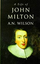 The Life of John Milton (Oxford Lives) by A.…