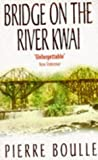 Pierre Boulle: Bridge on the River Kwai