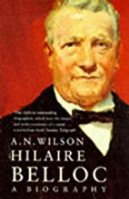 Hilaire Belloc by A. N. Wilson