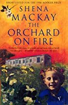 The Orchard on Fire by Shena Mackay