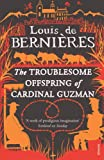 LOUIS DE BERNIERES: The Troublesome Offspring of Cardinal Guzman