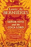LOUIS DE BERNIERES: Senor Vivo And The Coca Lord