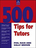 500 Tips for Tutors by Phil Race