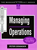 Peter Grainger: Managing Operations: Your Self Development Workbook (Manager's Toolkit)