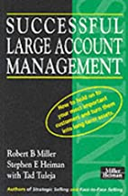 Successful Large Account Management: How to…