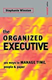 Winston, Stephanie: The Organized Executive : 101 Ways to Manage Time, People and Paper