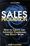 Cummins, Julian: Sales Promotion: How to Create and Implement Campaigns That Really Work