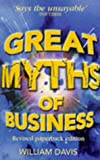Davis, William: Great Myths of Business