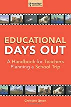 Educational Days Out by Christine Green