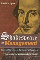 Shakespeare on Management by Paul Corrigan
