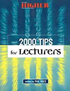 2000 Tips for Lecturers by Phil Race