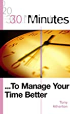 30 Minutes to Manage Your Time Better (30…