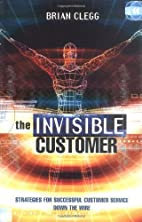 The Invisible Customer by Brian Clegg