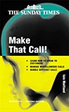 Make That Call! (Creating Success) by Iain…