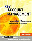 Cheverton, Peter: Key Account Management: A Complete Action Kit of Tools and Techniques for Achieving Profitable Key Supplier Status