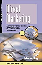 Direct Marketing: A Step-by-Step Guide to…