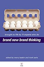Brand New Brand Thinking: Brought to Life by…