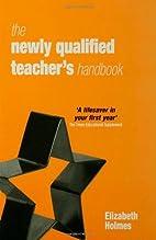 The Newly Qualified Teacher's Handbook…