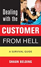 Dealing with the Customer from Hell: A…