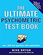 The Ultimate Psychometric Test Book: Over…