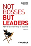 Adair, John: Not Bosses but Leaders: How to Lead the Way to Success