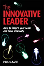 The Innovative Leader: How to Inspire Your…