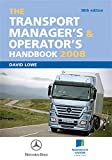 Lowe, David: The Transport Manager's and Operator's Handbook 2008