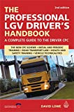 Lowe, David: The Professional LGV Driver's Handbook: A Complete Guide to the Driver CPC