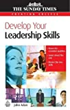 Adair, John: Develop Your Leadership Skills (Gale Non Series E-Books)