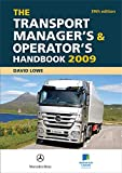Lowe, David: The Transport Manager's and Operator's Handbook 2009