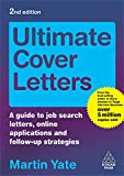 Yate, Martin John: Ultimate Cover Letters: A Guide to Job Search Letters, Online Applications and Follow-up Strategies (Ultimate Series)