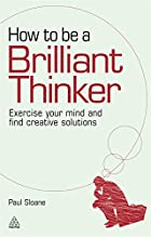 How to be a Brilliant Thinker: Exercise Your…