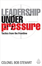 Leadership under Pressure: Tactics from the…